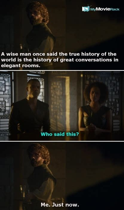 Tyrion Wise Man Once Said The True History World