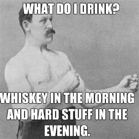 Whisky Meme - things i have why am i not travelling