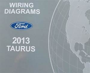 2013 Ford Taurus Electrical Wiring Diagram Troubleshooting