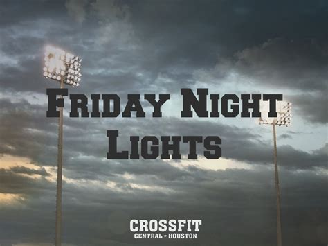 friday lights the friday lights crossfit central houston