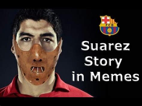 Luis Suarez Meme - luis suarez memes fc barcelona funny story in memes youtube