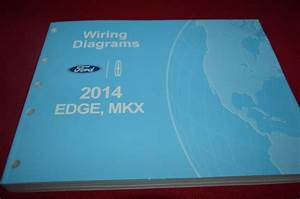 2014 Ford Edge Lincoln Mkx Dealer Wiring Diagrams Manual