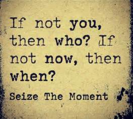 Quotes About Seize the Moment