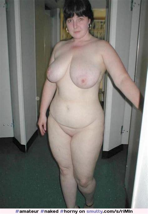 Amateur Naked Horny Readytofuck Sexy Chubby Thick