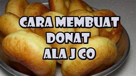 Donat memang bukan makanan yang sulit mudah, mungkin hampir semua orang bisa membuatnya namun sayangnya membuat donat empuk dan. Cara Membuat Donat Kampung ala J Co - YouTube