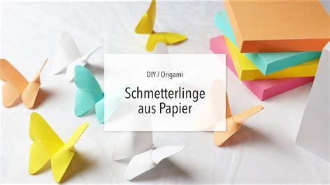 Diy Origami  Schmetterling Falten Aus Papier  Zeit Für