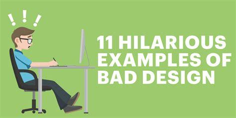 Bad Und Design by 11 Hilarious Exles Of Bad Design Lucidpress