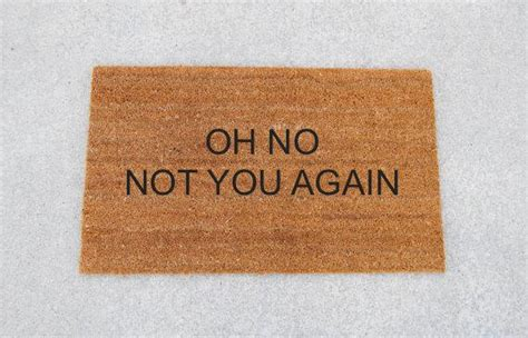 Doormat Oh No Not You Again by Oh No Not You Again Painted Coir Doormat By