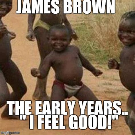 James Brown Meme - staying sane in the thick of the insane fasttrack