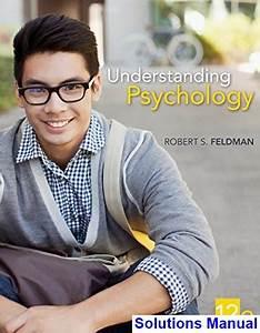 Understanding Psychology 12th Edition Feldman Solutions