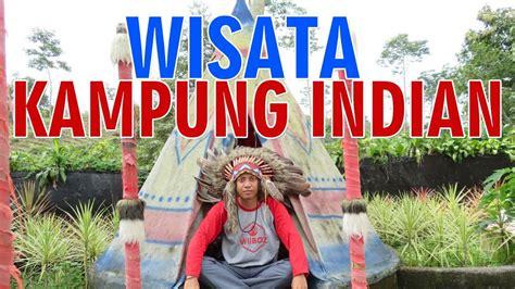 wisata kampung indian desa sempu kecamatan ngancar