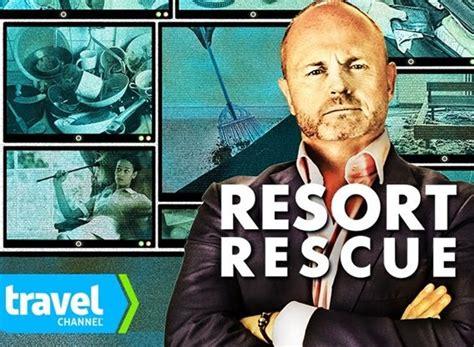 Resort Rescue TV Show Air Dates & Track Episodes - Next ...