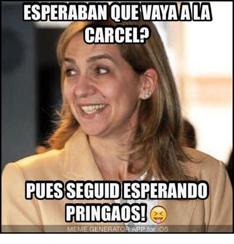 Meme Generator Ios - esperabanouevayaala carcel puesseguidesperando pringaos meme generator app for ios meme on sizzle