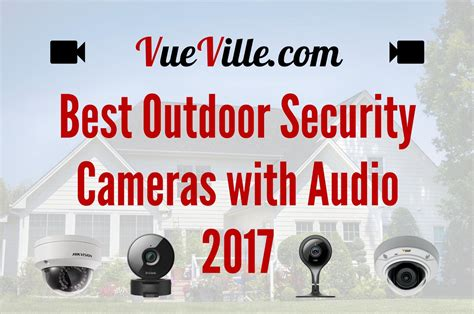 security outdoor cameras audio camera vueville cctv ip