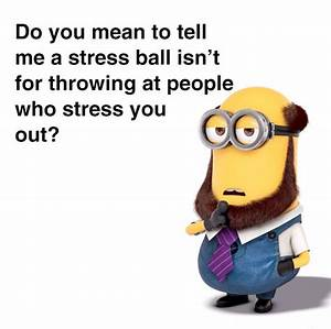 How Come? Stress Humor Quotes