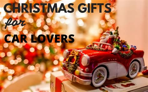 Car Gifts For by Gifts For Car 2018 19 Gift Ideas For