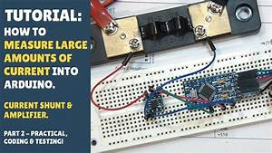Tutorial  How To Measure Current - Arduino