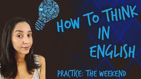 How To Think In English! Practice The Weekend Youtube