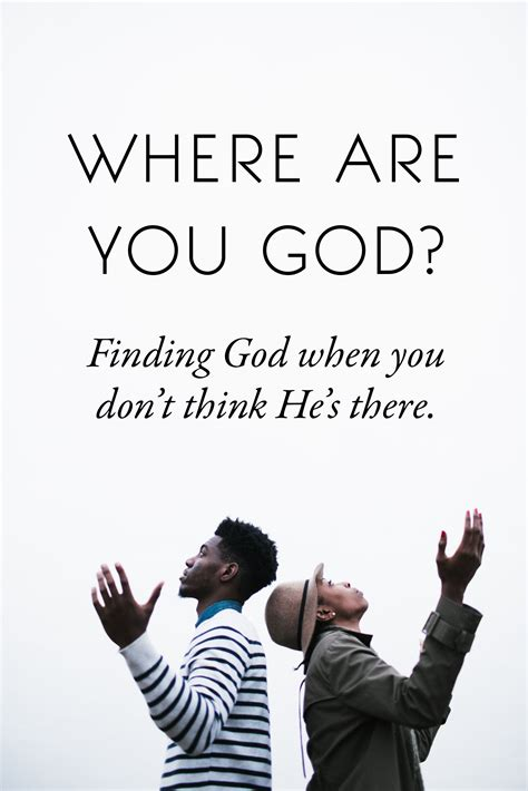 Engage the mind and soul with classic quotations featuring authors from the ages, with wit, wisdom, and words that inspire. Where are You, God? (With images)   Finding god, Great words, Quotes about god