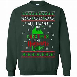 harry potter sweater all i want for christmas is my With all i want for christmas is my hogwarts letter sweater