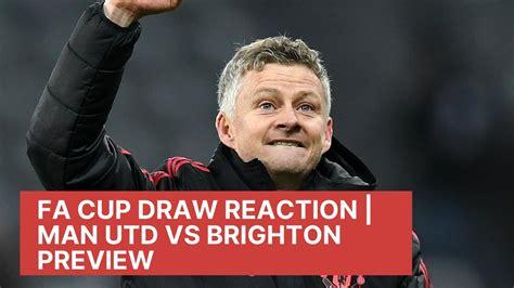 Brighton vs Man UTD Preview   FA CUP SF Reaction   NORWICH ...