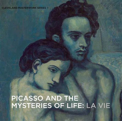 picasso and the mysteries of life la vie art