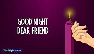 Good Night Dear Friend @ Goodnighttexts.com
