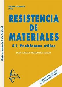 Resistencia De Materiales 51 Problemas  U00datiles Autor  Juan