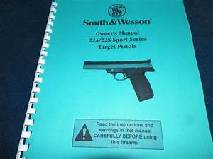 Smith  U0026 Wesson  22a  22s  Target Pistol Manual  33 Pages