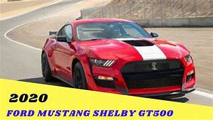 WOW Best..!!!2020 Ford Mustang Shelby Gt500 Price - YouTube