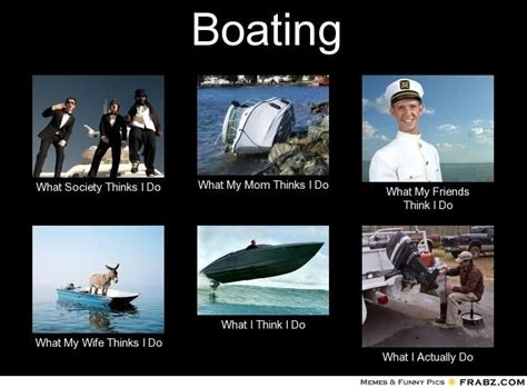 Boating Memes - isn t it the truth boating humor jokes pinterest truths and humor