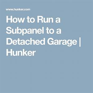 How To Run A Subpanel To A Detached Garage