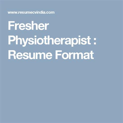 fresher physiotherapist resume format physiotherapist