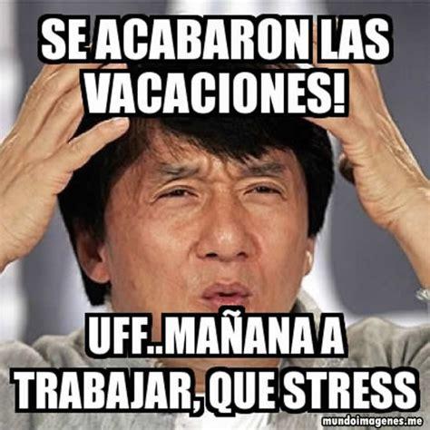 Memes Se - memes se terminaron las vacaciones mundo imagenes frases actuales