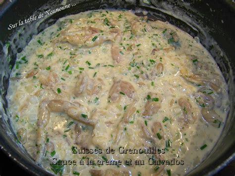 cuisiner les cuisses de grenouilles cuisses de grenouilles sauce à la crème et au calvados