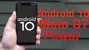 Install Android 10 On Moto G7 Power  Lineageos 17 Gsi