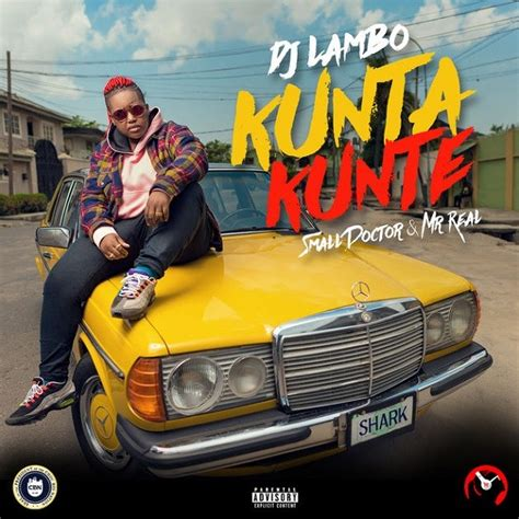 dj lambo kunta kunte ft small doctor