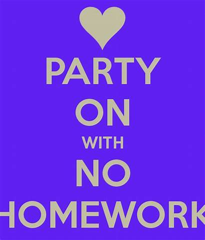 Homework Party Calm Keep Quotes Helpful Non