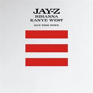 Jay Z 39Run This Town39 Feat Kanye Rihanna