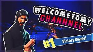 Welcome to my channel - Fortnite Battle royale - YouTube