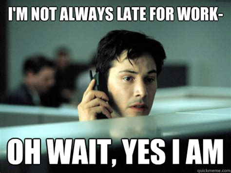 Memes For Work - the ten worst excuses people have used for being late to