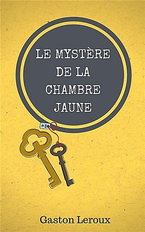 le myst鑽e de la chambre jaune le myst 232 re de la chambre jaune ebook jetzt bei weltbild ch
