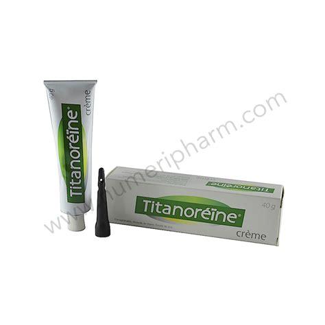 titanoreine crème traitement des hémoroïdes et