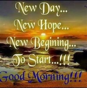 New Day New Hope Good Morning Pictures, Photos, and Images ...