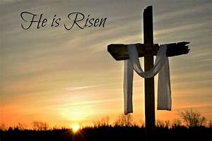 He Is Risen Pictures, Photos, and Images for Facebook, Tumblr, Pinterest, and Twitter