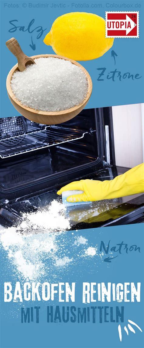 Ofen Reinigen Hausmittel by Vergiss Backofenspray Mit Diesen Hausmitteln Bekommst Du