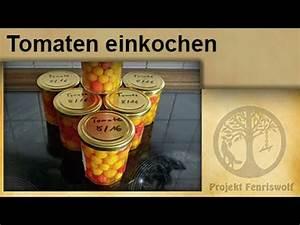 Einwecken Im Glas : krisenvorrat einkochen tomaten im glas einmachen einwecken youtube ~ Whattoseeinmadrid.com Haus und Dekorationen