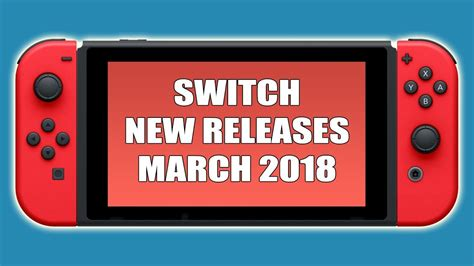 Nintendo Switch New Releases March 2018