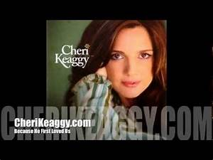 Cheri Keaggy Because He First Loved Us - YouTube