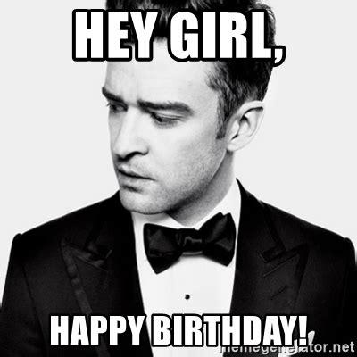 Justin Timberlake Birthday Meme - hey girl happy birthday good guy justin timberlake meme generator